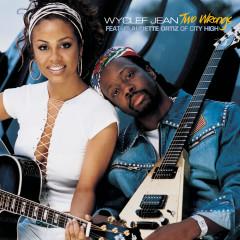 Two Wrongs - Wyclef Jean, Claudette Ortiz