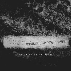 Whole Lotta Lovin' (Grandtheft Remix)