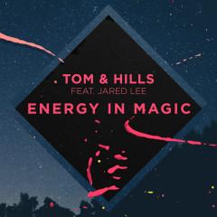 Energy In Magic - Tom & Hills, Jared Lee
