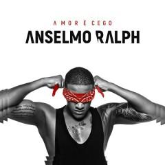 Amor É Cego - Anselmo Ralph