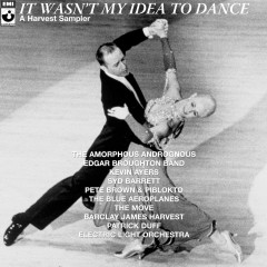 It Wasn't My Idea To Dance - A Harvest Sampler - Various Artists