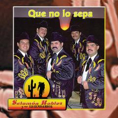 Que No Lo Sepa - Salomón Robles Y Sus Legendarios
