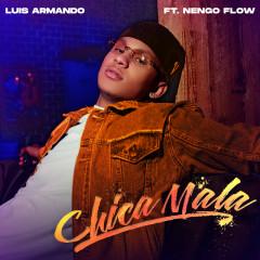 Chica Mala - Luis Armando, Nẽngo Flow