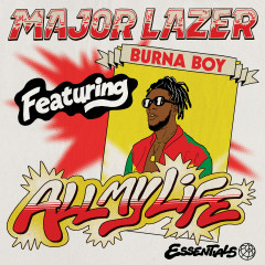 All My Life (feat. Burna Boy) - Major Lazer, Burna Boy