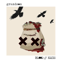 Blood // Edits (EP) - Grandson