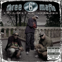 Most Known Unknown (New Package-Explicit) - Three 6 Mafia