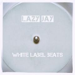 White Label Beats - Lazy Jay