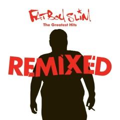 Greatest Hits Remixed - Fatboy Slim