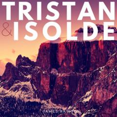Tristan & Isolde - James Rawson