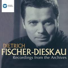 Dietrich Fischer-Dieskau: Recordings from the Archives - Dietrich Fischer-Dieskau