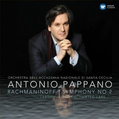 Rachmaninov: Symphony No. 2 & Liadov: The Enchanted Lake - Antonio Pappano