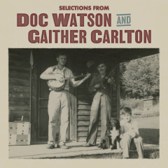Selections from Doc Watson and Gaither Carlton - Doc Watson, Gaither Carlton