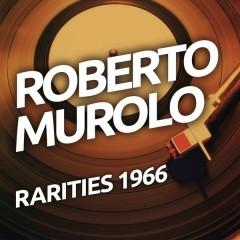Roberto Murolo - Rarietes 1966 - Roberto Murolo