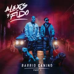Barrio Canino (Part 1) - Alexis Y Fido