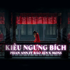 Kiều Ngưng Bích (Single) - Phan Ann, Bảo Jen, Mons