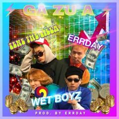 Ga Zu A (Single) - WET BOYZ, Errday, ZENE THE ZILLA