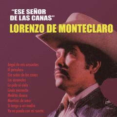Ese Senõr de las Canas - Lorenzo De Monteclaro