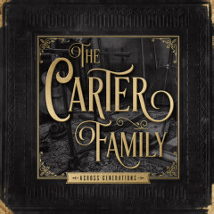 Across Generations - The Carter Family