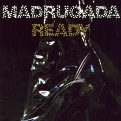Ready - Madrugada