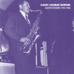 Selected Sessions (1943-1946) - Coleman Hawkins
