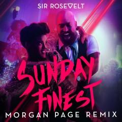 Sunday Finest (Morgan Page Remix) - Sir Rosevelt