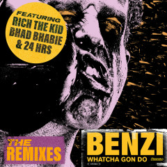 Whatcha Gon Do (feat. Bhad Bhabie, Rich The Kid & 24hrs) [The Remixes] - Benzi, Bhad Bhabie, 24hrs, Rich The Kid
