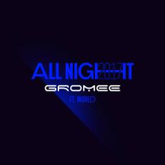 All Night 2017 (Radio Edit) - Gromee,Wurld