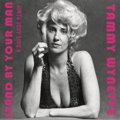 Stand By Your Man - Dave Audé Remixes - Tammy Wynette