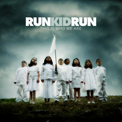 This Is Who We Are - Run Kid Run