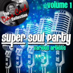 Super Soul Party Volume 1 - [The Dave Cash Collection] - Various Artists
