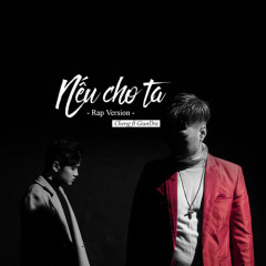 Nếu Cho Ta (Rap Version) (Single)