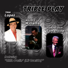 Triple Play - Trini Lopez, Maurice Williams, Diamond Dave Somerville
