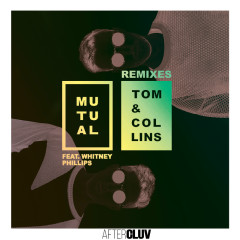 Mutual Remixes - Tom & Collins, Whitney Phillips