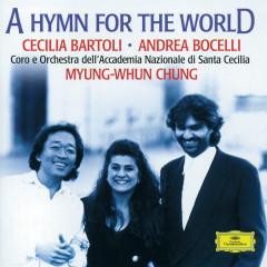 A Hymn For The World - Cecilia Bartoli, Andrea Bocelli, Coro dell'Accademia Nazionale Di Santa Cecilia, Norbert Balatsch, Orchestra dell'Accademia Nazionale di Santa Cecilia