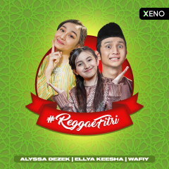 Reggaefitri - Alyssa Dezek, Wafiy, Ellya Keesha