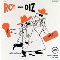 Roy And Diz - Roy Eldridge, Dizzy Gillespie