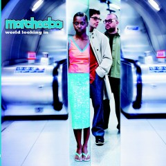 World Looking In - Morcheeba