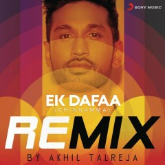Ek Dafaa (Chinnamma) [Remix By DJ Akhil Talreja]
