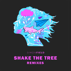 Shake The Tree (Remixes) - Simon Field