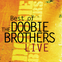 Best Of The Doobie Brothers Live - The Doobie Brothers