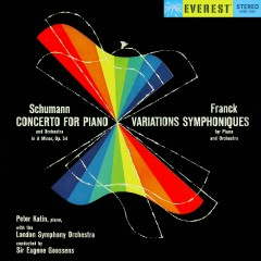 Schumann: Piano Concerto & Franck: Variations Symphoniques (Transferred from the Original Everest Records Master Tapes) - London Symphony Orchestra, Sir Eugene Goossens, Peter Katin
