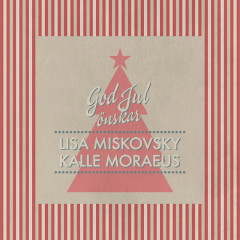 God Jul önskar - Kalle Moraeus, Lisa Miskovsky