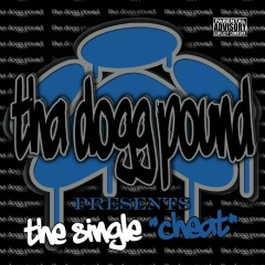 Cheat - Tha Dogg Pound
