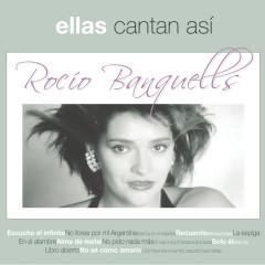 Ellas Cantan Asi - Rocio Banquells
