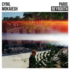 Paris-Beyrouth - Cyril Mokaiesh