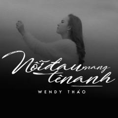 Nỗi Đau Mang Tên Anh (Single) - Wendy Thảo