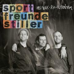 New York, Rio, Rosenheim - Sportfreunde Stiller