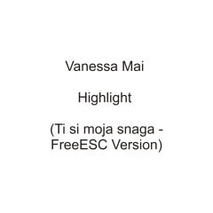 Highlight (Ti si moja snaga - FreeESC Version) - Vanessa Mai
