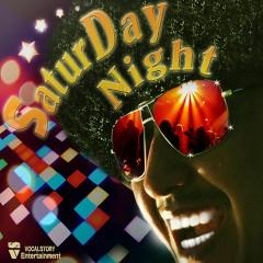 Saturday Night - Vocal Story