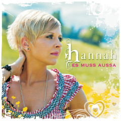 Es muss aussa - Hannah